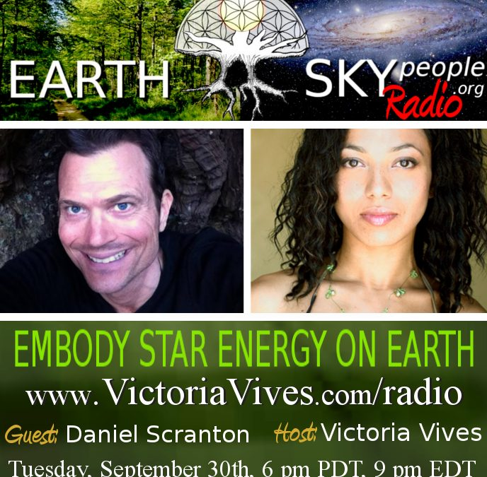 Embody Star Energy on Earth with DANIEL SCRANTON ~ Channeling and Q&A