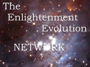Enlightenment Evolution Network