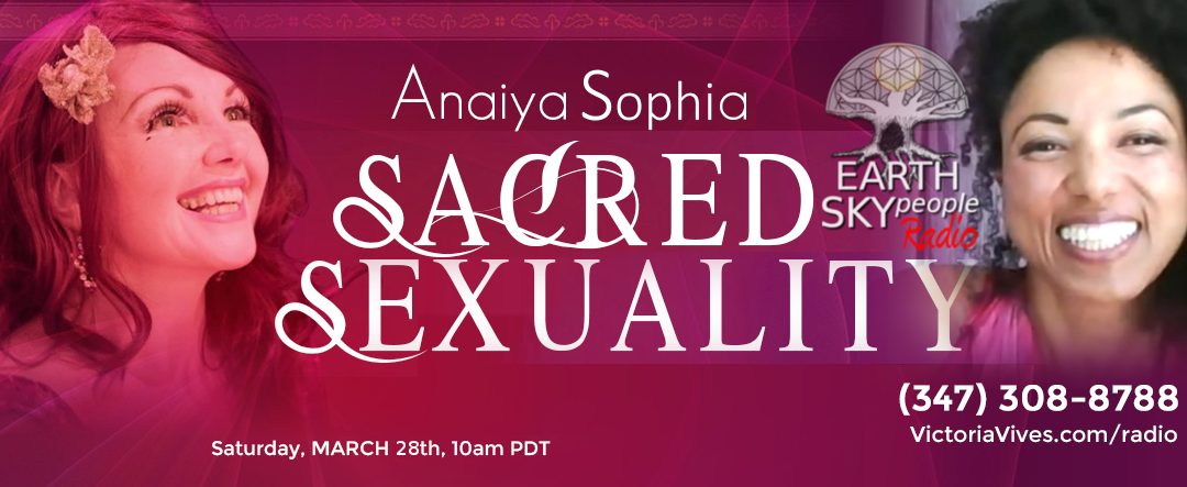 Anaiya Sophia ~ SACRED SEXUALITY and Womb Blessing TRANSMISION