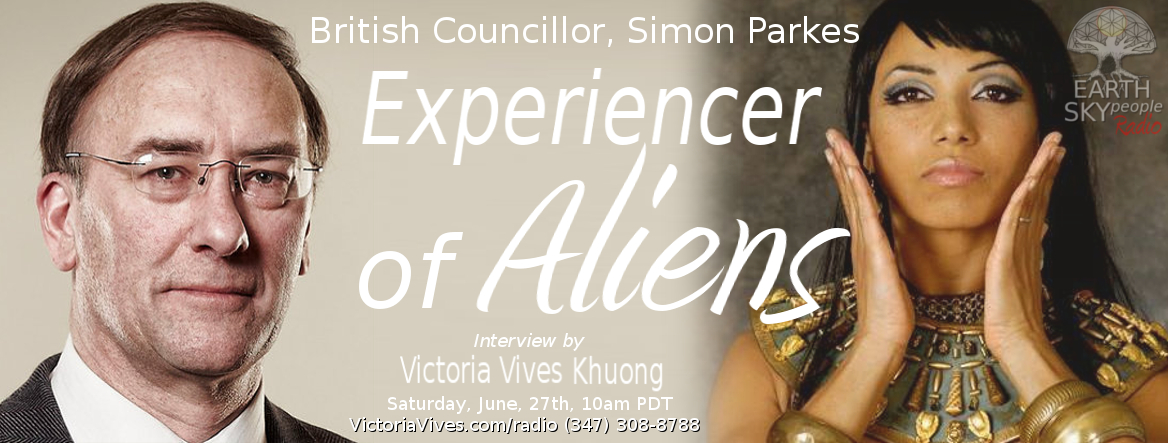 British Councillor, Simon Parkes, Experiencer of Aliens