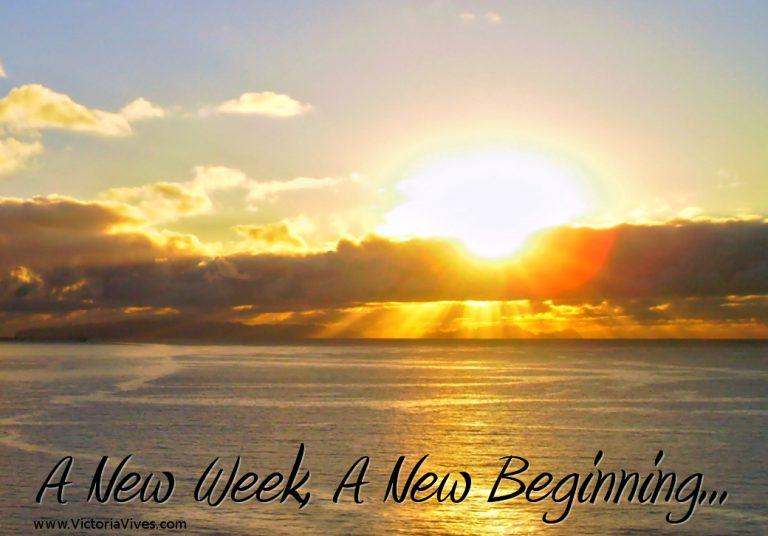 A NEW week, A NEW beginning…