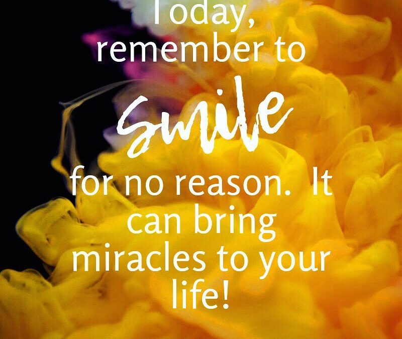 Smile Into Miracles!