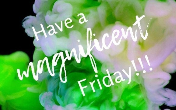 Magnificent Friday