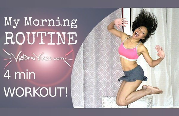 Victoria Vives - 4-min Fitness Workout: My Morning Routine