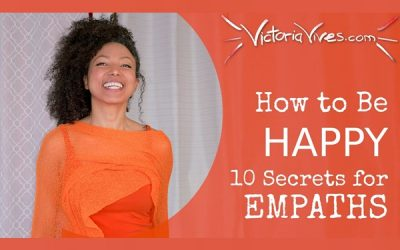 10 Secrets for Empaths: How to Be Happy Part 1