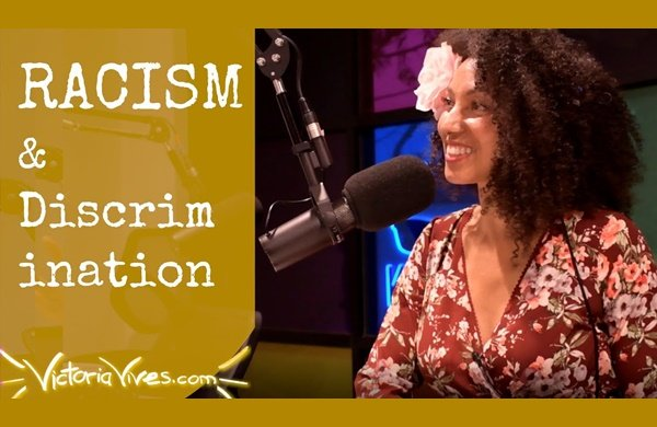 Victoria Vives - Racism and Discrimination