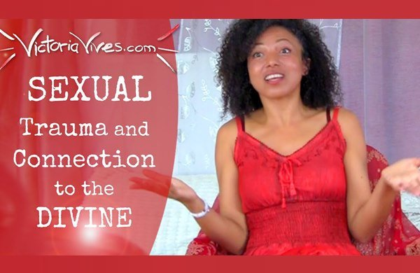 Victoria Vives - Sexual Trauma and Connection to the Divine