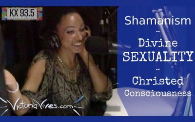 Shamanism, Divine Sexuality, Christed Consciousness