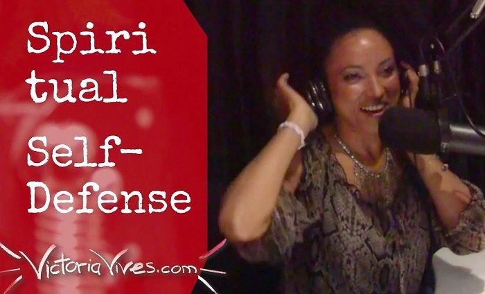 Victoria Vives - Spiritual Self-Defense