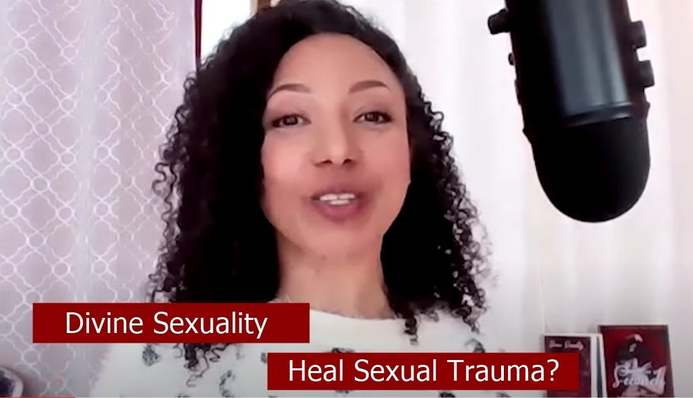 Can Divine Sexuality Help Me Heal Sexual Trauma?